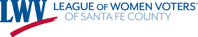 LEAGUE OF WOMEN VOTERS OF SANTA FE COUNTY